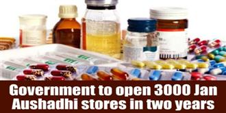 3,000 Jan Aushadhi Stores to be opened across India